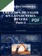 José Manuel Mustafá - Nueva tecnología, creación de valor en la industria minera, Parte I