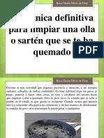 Rosa Gisela Olivis de Gray - La Técnica Definitiva Para Limpiar Una Olla o Sartén Que Se Te Ha Quemado