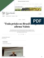 'Toda prisão no Brasil é ilegal', afirma Valois