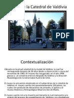 Museo de La Catedral de Valdivia
