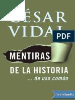 Mentiras de La Historia de Uso Comun Cesar Vidal