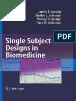 Janosky JE, Leininger SL, Hoerger M, Libkuman TM (2009) Single Subject Designs in Biomedicine