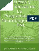 Secretos y Enseñanzas de La Programación Neurolingüística - PNL El Libro Que Cambiara Su Vida