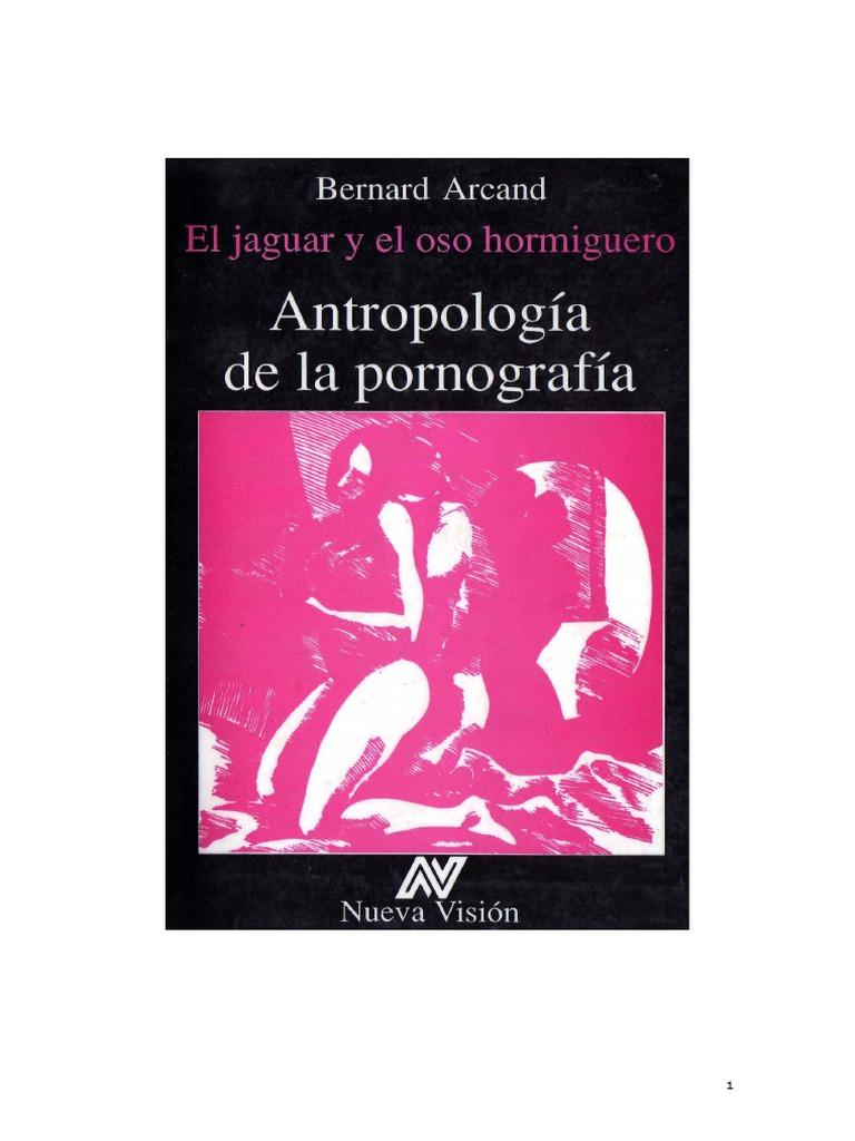 Nuestros Picaros Abuelos Porn arcand bernard, el jaguar y el oso hormiguero. antropología