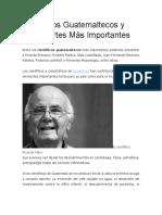 Científicos Guatemaltecos y Sus Aportes Más Importantes