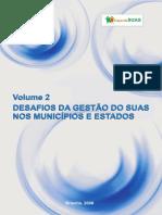 Caderno SUAS Volume 2 - Desafios Da Gestao Do SUAS Nos Municipios e Estados