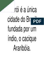 Niterói é a Única Cidade Do Brasil Fundada Por Um Índio