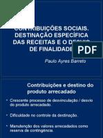 CONTRIBUIÇÕES SOCIAIS. DESTINAÇÃO ESPECÍFICA DAS RECEITAS E O DESVIO DE FINALIDADE