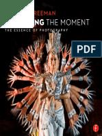 [Michael_Freeman]_Capturing_The_Moment_The_Essenc(Bokos-Z1).pdf