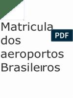 Matricula dos aeroporto Brasileiro