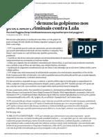Por Que o PT Denuncia Golpismo Nos Processos Criminais Contra Lula
