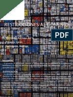 Restricciones Al Dominio. Realizado por Adriana del V. Mercado, Lucas Pelayes y Rodrigo Sarmiento