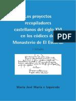 Los Proyectos Recopiladores Castellanos Del Siglo XVI en Los Códices Del Monasterio de El Escorial