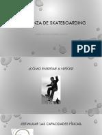 Enseñanza de Skateboarding