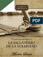 Martin Lutero - La Esclavitud de La Voluntad (Reeditado y Resumido)