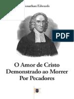 OAmordeCristoDemonstradoaoMorrerPorPecadoresporJonathanEdwards.pdf