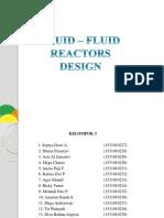 Fluid – Fluid Reactors Design