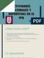 ACTIVIDADES CULTURALES Y DEPORTIVAS EN EL IPN.pptx
