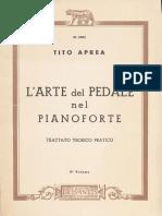 Aprea Tito - L'Arte Del Pedale Nel Pianoforte, Trattato Teorico Pratico II Volume - De SANTIS ROMA 1966