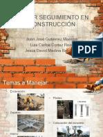 Primer Seguimiento en Construcción