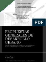 Propuestas Generales de Desarrollo Urbano