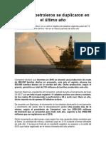 Taladros Petroleros Se Duplicaron en El Último Año
