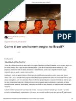 Como é Ser Um Homem Negro No Brasil