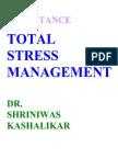 Importance of Total Stress Management Dr. Shriniws Kashalikar