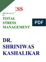 Stress Difficulty in Total Srtess Management Dr. Shriniwas Kashalikar