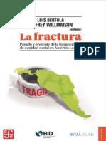 Bértola, Luis & Williamson, Jeffrey. (2016). La fractura. Pasado y presente de la búsqueda de equidad social en América Latina. Mexico FCE.pdf