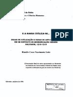1996. Leite Rinaldo Cesar Nascimento. e a Bahia Civiliza-se. Ideais de Civilizacao e Cenas de Anti-civilidade Em Um Contexto de Modernizacao Urbana. Salvador. 1912-1916
