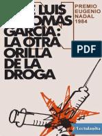 La otra orilla de la droga - Jose Luis de Tomas Garcia.pdf