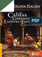 Califas, guerreros, esclavas y - Juan Eslava Galan.pdf