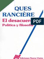 Ranciere Jacques - El Desacuerdo - Politica Y Filosofia.pdf