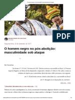 O-homem-negro-no-pós-abolição_-masculinidade-sob-ataque.pdf