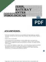 Anamnesis, Temperatura y Constantes Fisologicas