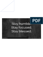 Stay Humble. Stay FOCUSED. Stay Blessed.