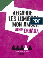 Regarde Les Lumieres Mon Amour - Annie Ernaux