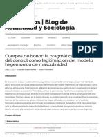 Cuerpos de Honor_ La Pragmática Masculina Del Control Como Legitimación Del Modelo Hegemónico de Masculinidad
