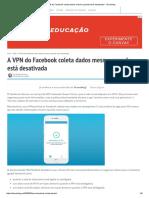 A VPN Do Facebook Coleta Dados Mesmo Quando Está Desativada - Tecnoblog
