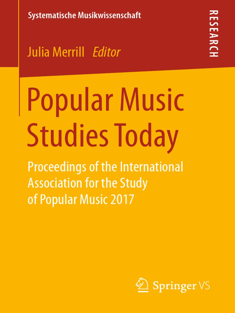 629766601 (Systematische Musikwissenschaft) Julia Merrill (Eds.)-Popular Music  Studies Today  Proceedings of the International Association for the Study  of Popular ...