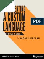 Implementing a Custom Language SuccinctlyFeb 22, 2018 by Vassili Kaplan