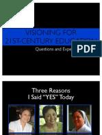 Visioning 21st C Education