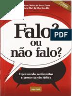 FALO, OU NÃO FALO, Expressando sentimentos e comunicando idéias - Fátima Cristina de Souza & Conte Maria ZiJah da Silva Brandão (Editoras) 2007.pdf