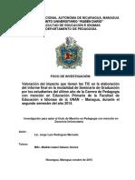 Valoración del impacto que tienen las TIC en la elaboración del informe final en la modalidad de Seminario de Graduación por los estudiantes del último año de la Carrera de Pedagogía con mención en Educación Primaria de la Facultad de Educación e Idiomas de la UNAN – Managua, durante el segundo semestre del año 2014.