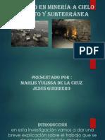 Trabajo En Minería A Cielo Abierto Y Subterránea.pptx