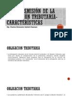 LA TRANSMISIÓN DE LA OBLIGACIÓN TRIBUTARIA-CARACTERÍSTICAS.pptx