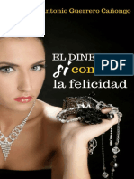 El Dinero Sí Compra La Felicidad - Juan Antonio Guerrero Cañongo