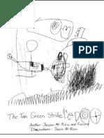 The Tan Green Strike