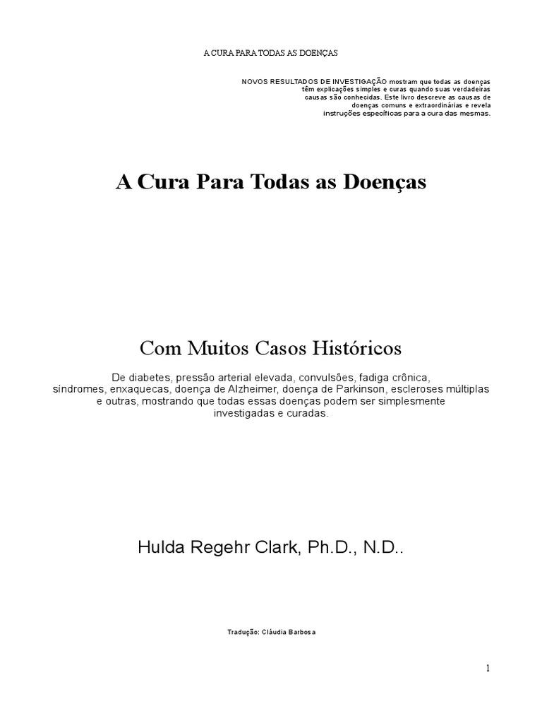 A Cura Para Todas as Doenças - Hulda Clark | Câncer | HIV/AIDS